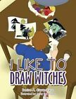 I Like to Draw Witches by Denise a Ciaramitaro (Paperback / softback, 2014)