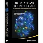 From Atomic To Mesoscale: The Role Of Quantum Coherence In Systems Of Various Complexities by World Scientific Publishing Co Pte Ltd (Hardback, 2015)