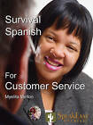 Survival Spanish for Customer Service by Myelita Melton (Paperback / softback, 2006)