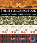 The Style Sourcebook: The Definitive Visual Directory of Fabrics, Wallpapers, Paints, Flooring, Tiles by Judith Miller (Hardback, 2003)