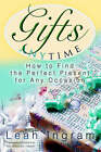 Gifts Anytime: How to Find the Perfect Present for Any Occasion by Leah Ingram (Paperback / softback, 2005)