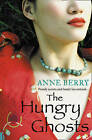 The Hungry Ghosts by Anne Berry (Paperback, 2010)
