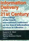 Information Delivery in the 21st Century: Proceedings of the Fourth International Conference on Fee-Based Information Services in Libraries by Tammy Nickelson Dearie, Yem S.Fong, Leslie R. Morris, Suzanne M. Ward (Paperback, 2000)