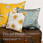 Printed Pattern: Printing by Hand from Potato Prints to Silkscreen by Rebecca Drury, Yvonne Drury (Paperback, 2010)