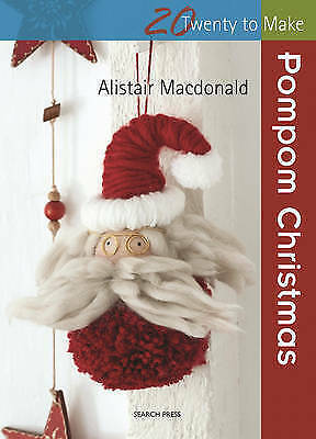 1 of 1 - (Very Good)-Pompom Christmas (Twenty to Make) (Paperback)-Alistair MacDonald-178