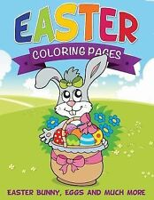 Easter Coloring Pages (Easter Bunny, Eggs and Much More) by Speedy Publishing...