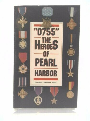 0755 : Pearl Harbor Heroes: Heroism of 250 Men and Women 7...  (1st Ed, Signed)