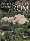 Die frühchristlichen Kirchen in Rom von Hugo Brandenburg (2013, Gebundene Ausgabe)