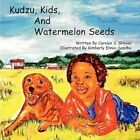 Kudzu Kids and Watermelon Seeds 9781441587022 by Carolyn Groves Paperback
