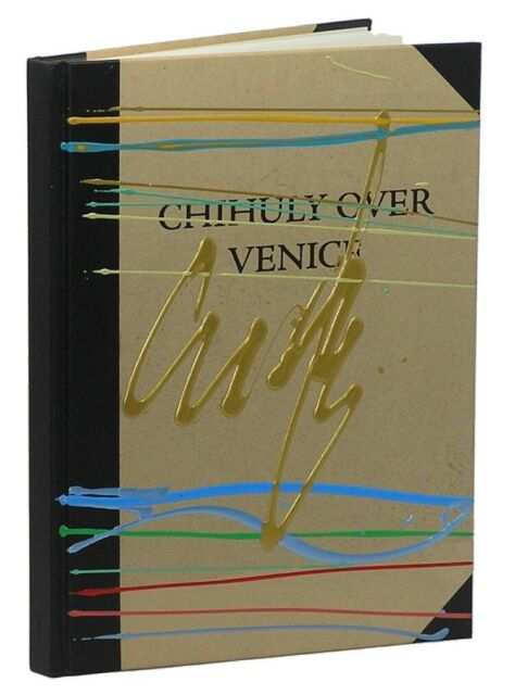 Chihuly Over Venice SIGNED FIRST EDITION