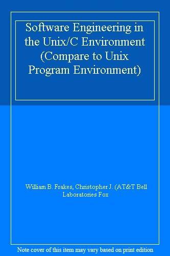 Software Engineering in the Unix/C Environment (Compare to Unix Program Enviro,