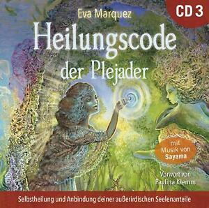 Heilungscode der Plejader [Übungs-CD 3], Eva Marquez