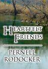 Heartfelt Friends by Pernell Rodocker (Hardback, 2012)