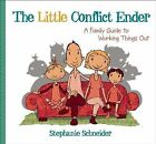 The Little Conflict Ender: A Family Guide to Working Things Out by Stephanie Schneider (Hardback, 2014)
