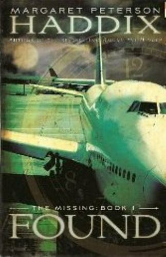 Found (The Missing,  Book 1) by Haddix, Margaret Peterson