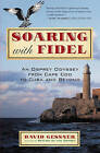 Soaring with Fidel: An Osprey Odyssey from Cape Cod to Cuba and Beyond by David Gessner (Paperback / softback, 2008)
