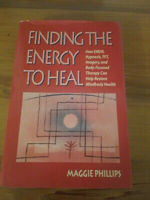 Finding the Energy to Heal : How EMDR, Hypnosis, Imagery ...