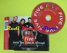 CD Singolo FIVE Until the time is through 1998 eu RCA BMG no lp mc dvd (S12)