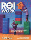 ROI at Work by Jack J. Phillips, Patricia Pulliam Phillips (Paperback, 2005)