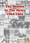 The Beatles - in the News (1962 -1963) by Colin Barratt (Paperback, 2015)