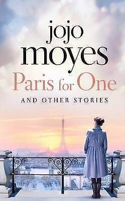 Paris for One and Other Stories By Jojo Moyes Bestelling Author Me Before You