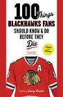 100 Things Blackhawks Fans Should Know & Do Before They Die by Tab Bamford (Paperback, 2014)