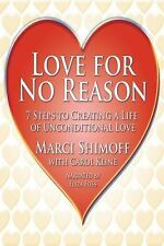 Love for No Reason - 7 Steps to Creating a Life of Unconditional Love 1449818854