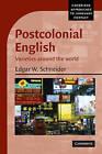 Postcolonial English: Varieties Around the World by Edgar W. Schneider (Paperback, 2007)