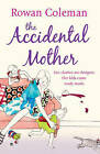 The Accidental Mother by Rowan Coleman (Paperback, 2006)