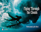 Flying Through the Clouds: Surf Photography of Jim Russi by Jim Russi (Hardback, 2011)