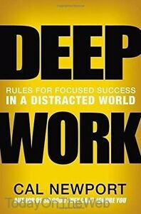Deep-Work-Rules-for-Focused-Success-in-a-Distracted-World-by-Cal-Newport