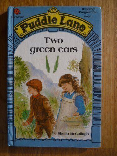 Two Green Ears (Puddle Lane),Sheila K. McCullagh, Gavin Rowe