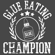 Glue Eating Champion Sarcastic Humor Graphic Novelty Funny T Shirt
