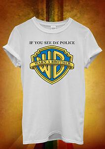 éNergique Si Vous Voyez Da Police Avertir Un Frère Hommes Femmes Unisexe T Shirt Débardeur Débardeur 520-afficher Le Titre D'origine Soyez Amical Lors De L'Utilisation