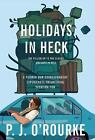 Holidays in Heck by P. J. O'Rourke (2012, Paperback)