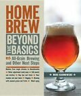 Homebrew Beyond the Basics: All-Grain Brewing and Other Next Steps by Mike Karnowski (Paperback, 2014)