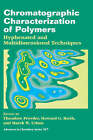 Chromatographic Characterization of Polymers: Hyphenated and Multidimensional Techniques by American Chemical Society (Hardback, 1995)