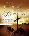 Through It All, He Was There by Sharon Libby (Paperback / softback, 2009)