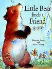 Little Bear Finds a Friend by Maurice Jones (Paperback, 2003)