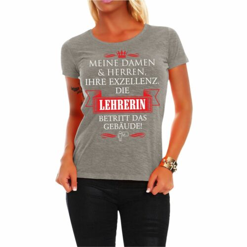 Frauen T-Shirt Ihre Exzellenz DIE LEHRERIN Gr XS 5XL Studium Geschenk Schule