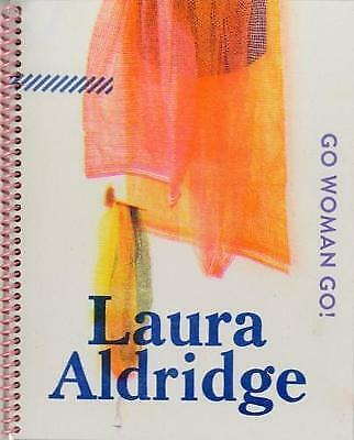 Go Woman Go!: Laura Aldridge by Connie Price, Linsey Young (Paperback, 2017)