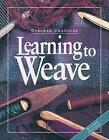 Learning to Weave by Deborah Chandler (Paperback, 2009)
