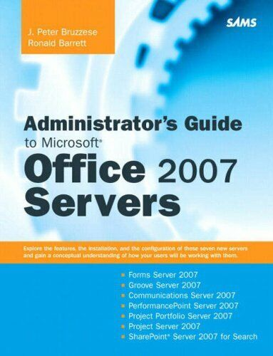 Administrator's Guide to Microsoft Office 2007 Servers : Forms Server 2007, Groo