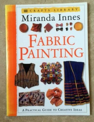 1 of 1 - Fabric Painting by Miranda Innes soft back in good condition