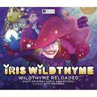 Wildthyme Reloaded by James Goss, Nick Campbell, Roy Gill, Mark B. Oliver, Cavan Scott, Scott Handcock, Paul Magrs (CD-Audio, 2015)
