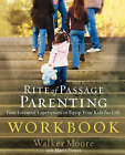 Rite of Passage Parenting Workbook by Walker Moore (Paperback, 2007)