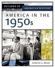 America in the 1950s by Charles A Wills (Hardback, 2006)