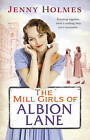 The Mill Girls of Albion Lane by Jenny Holmes (Paperback, 2015)