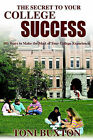 The Secret to Your College Success: 101 Ways to Make the Most of Your College Experience by Toni Buxton (Paperback / softback, 2002)