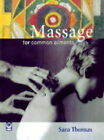 Massage for Common Ailments by Sara Thomas (Paperback, 1998)